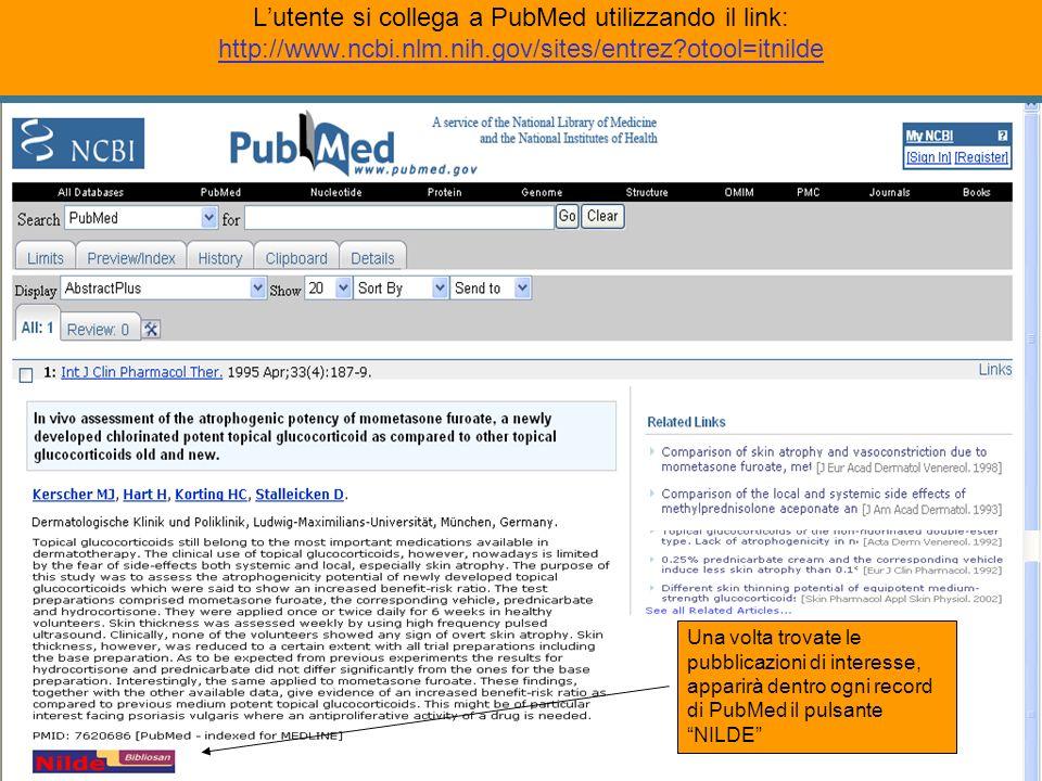 L'utente si collega a PubMed utilizzando il link: http://www.ncbi.nlm.nih.gov/sites/entrez otool=itnilde