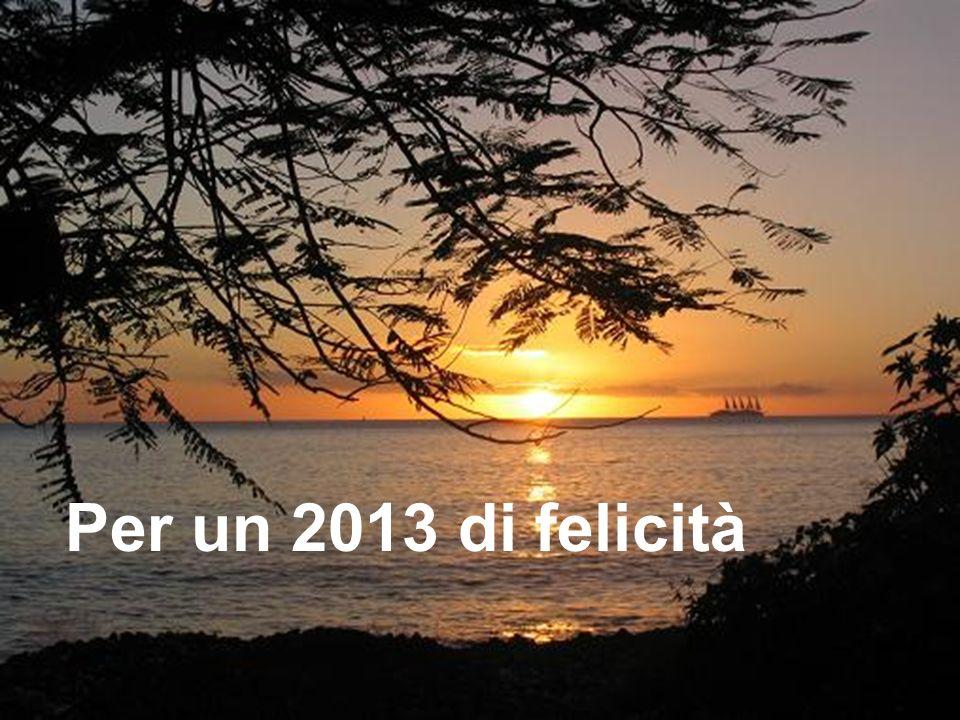 Per un 2013 di felicità