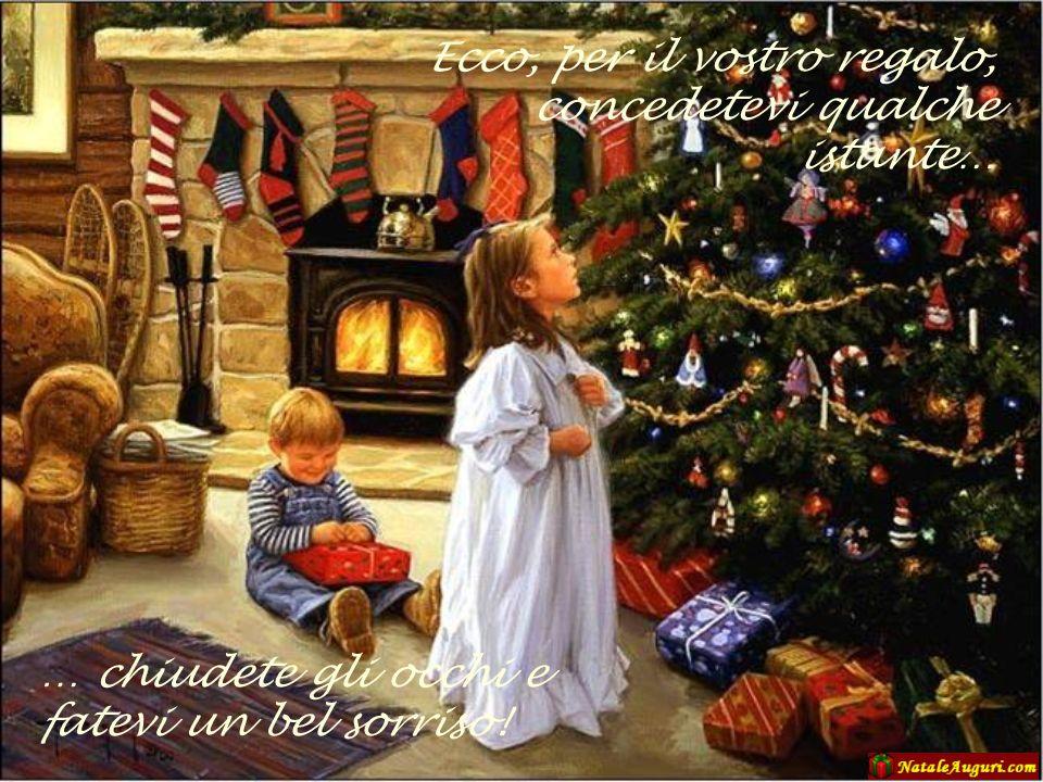 Ecco, per il vostro regalo, concedetevi qualche istante…