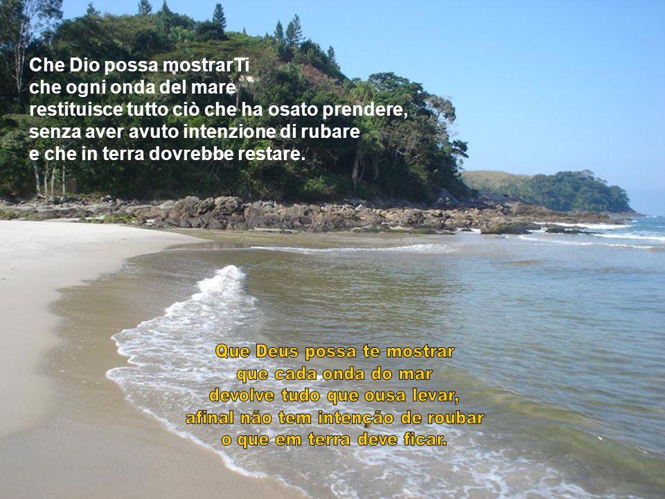 Che Dio possa mostrarTi che ogni onda del mare