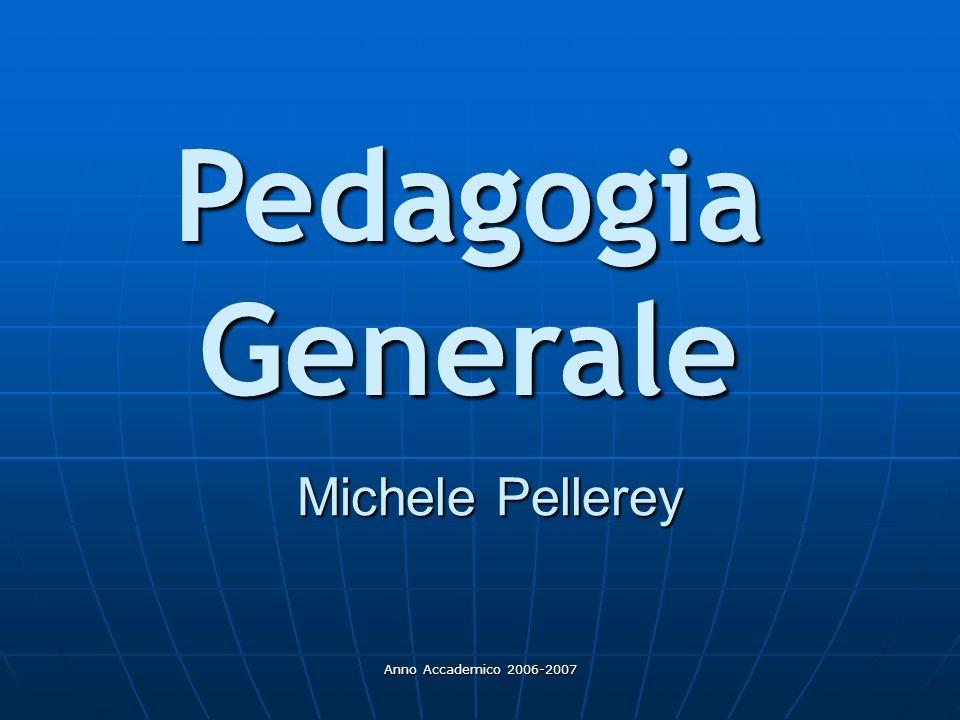Pedagogia Generale Michele Pellerey Anno Accademico 2006-2007