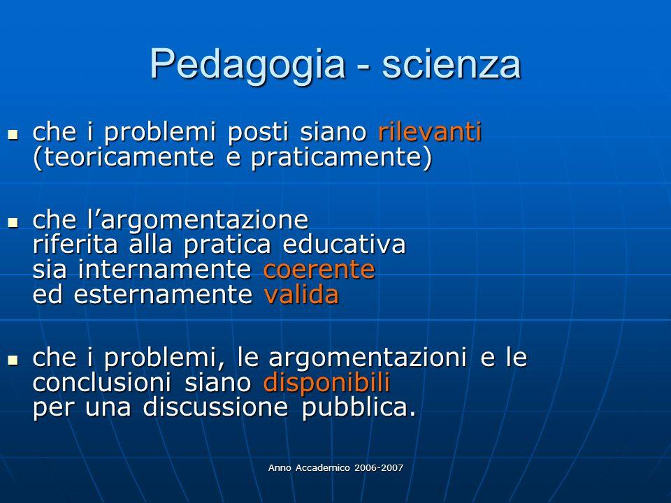 Pedagogia - scienza che i problemi posti siano rilevanti (teoricamente e praticamente)