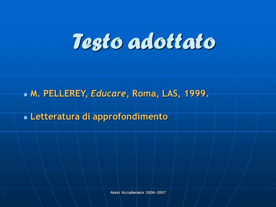 Testo adottato M. PELLEREY, Educare, Roma, LAS, 1999.