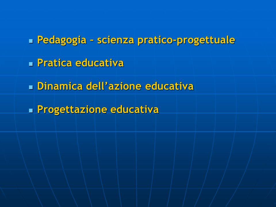 Pedagogia – scienza pratico-progettuale