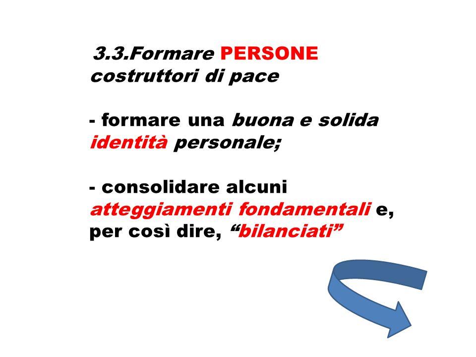 - formare una buona e solida identità personale;