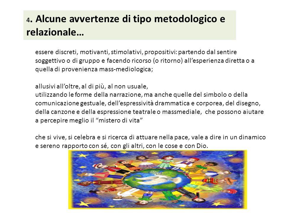 4. Alcune avvertenze di tipo metodologico e relazionale…