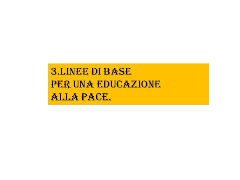 3.Linee di base per una educazione alla pace.