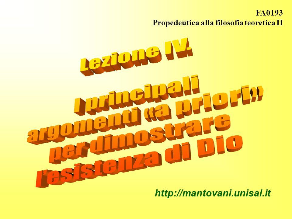 Lezione IV. I principali argomenti «a priori» per dimostrare
