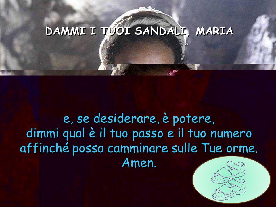 DAMMI I TUOI SANDALI, MARIA