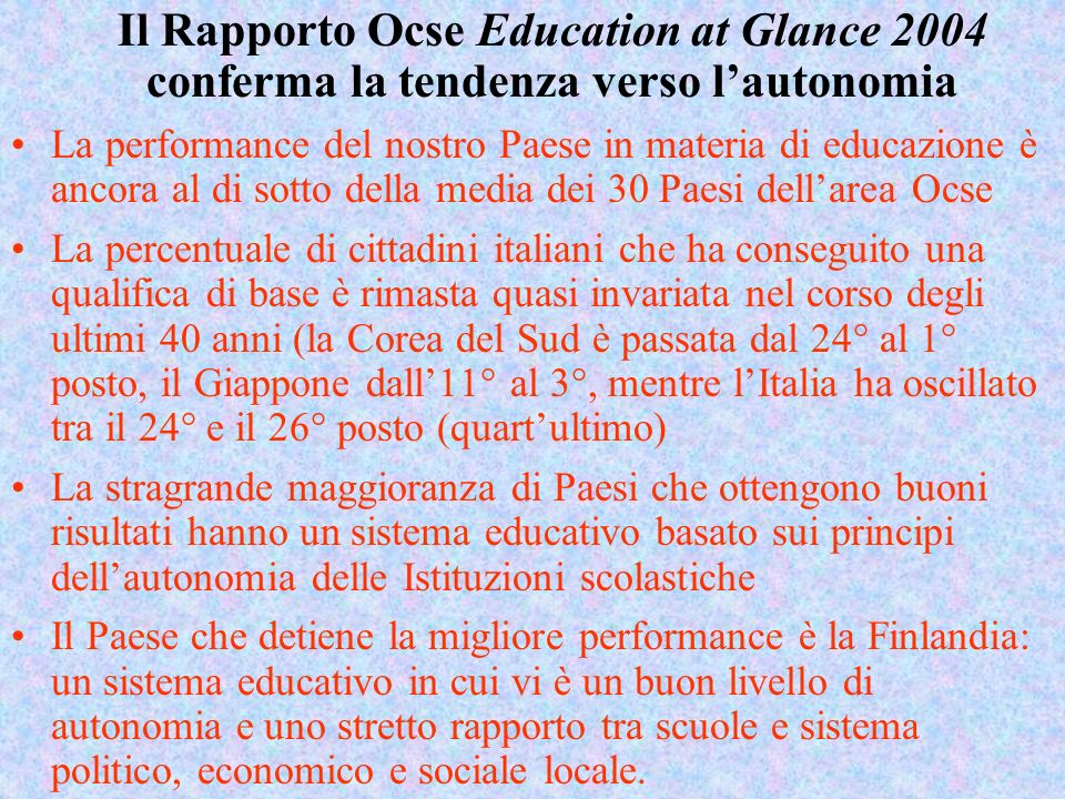 Il Rapporto Ocse Education at Glance 2004 conferma la tendenza verso l'autonomia