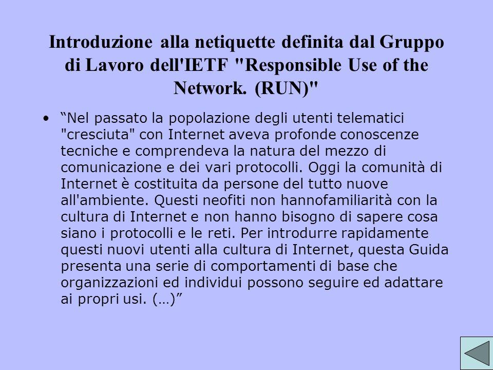 Introduzione alla netiquette definita dal Gruppo di Lavoro dell IETF Responsible Use of the Network. (RUN)