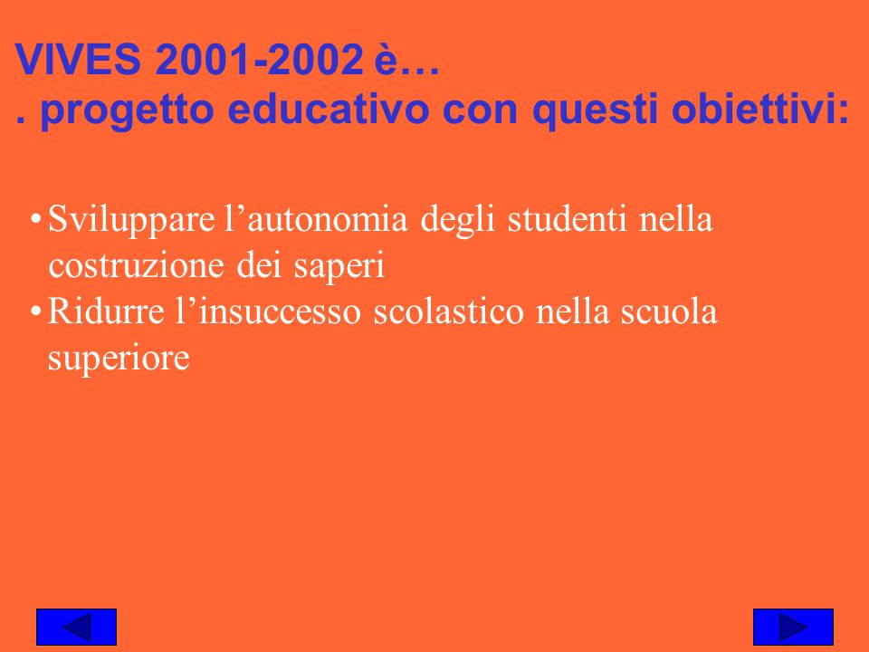 VIVES 2001-2002 è… . progetto educativo con questi obiettivi: