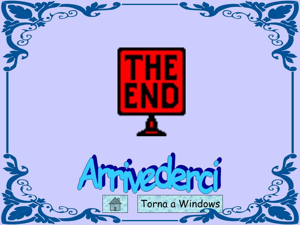 Arrivederci Torna a Windows