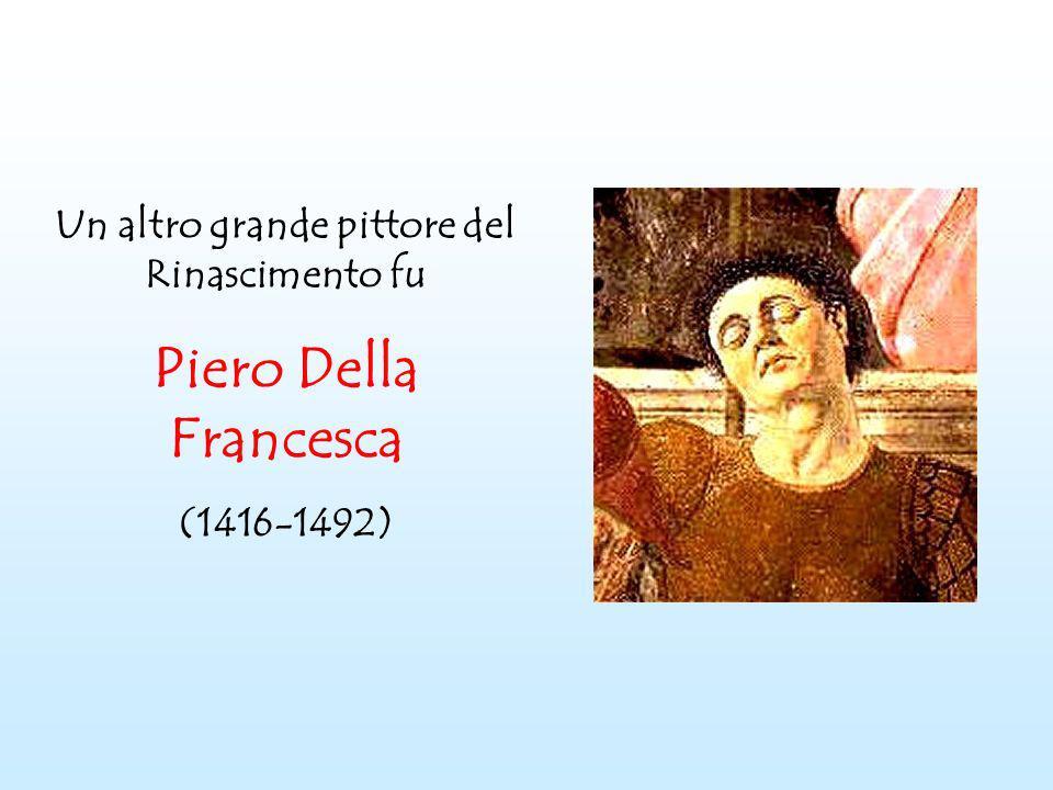 Un altro grande pittore del Rinascimento fu