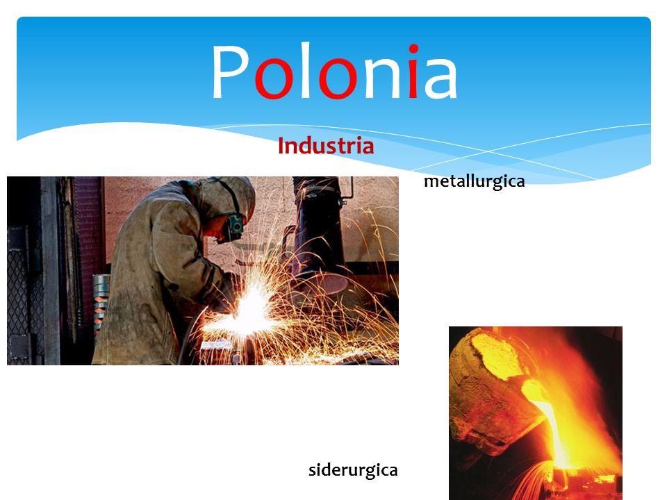 Polonia Industria metallurgica siderurgica