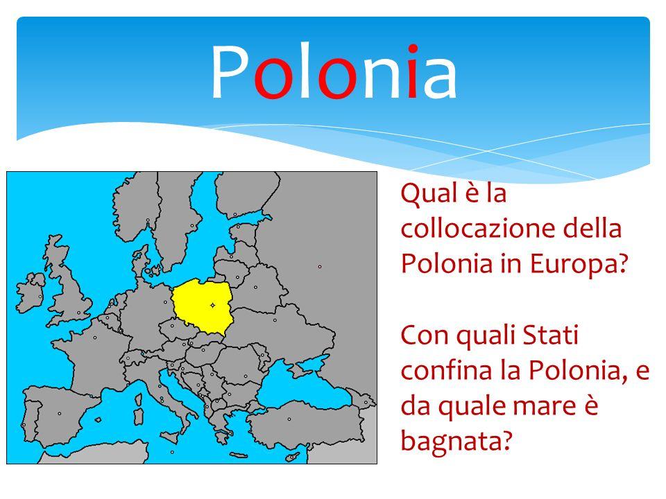 Polonia Qual è la collocazione della Polonia in Europa