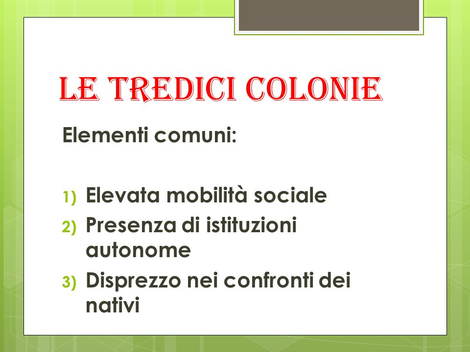 Le tredici colonie Elementi comuni: Elevata mobilità sociale