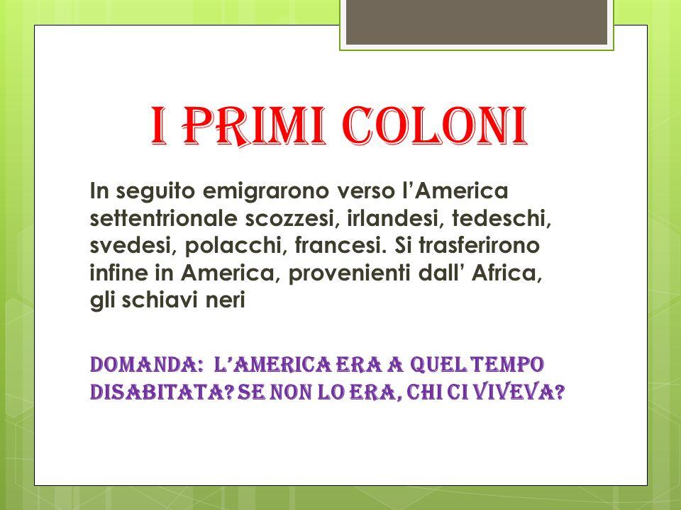 I primi coloni