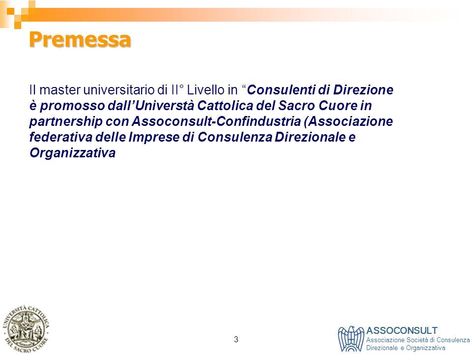 Premessa Il master universitario di II° Livello in Consulenti di Direzione.