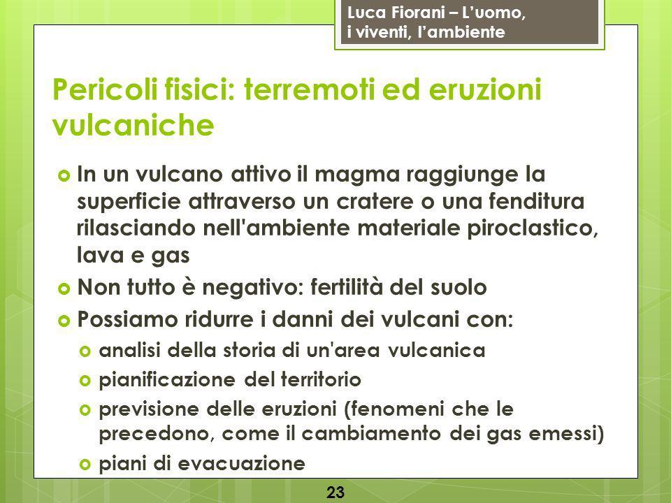 Pericoli fisici: terremoti ed eruzioni vulcaniche