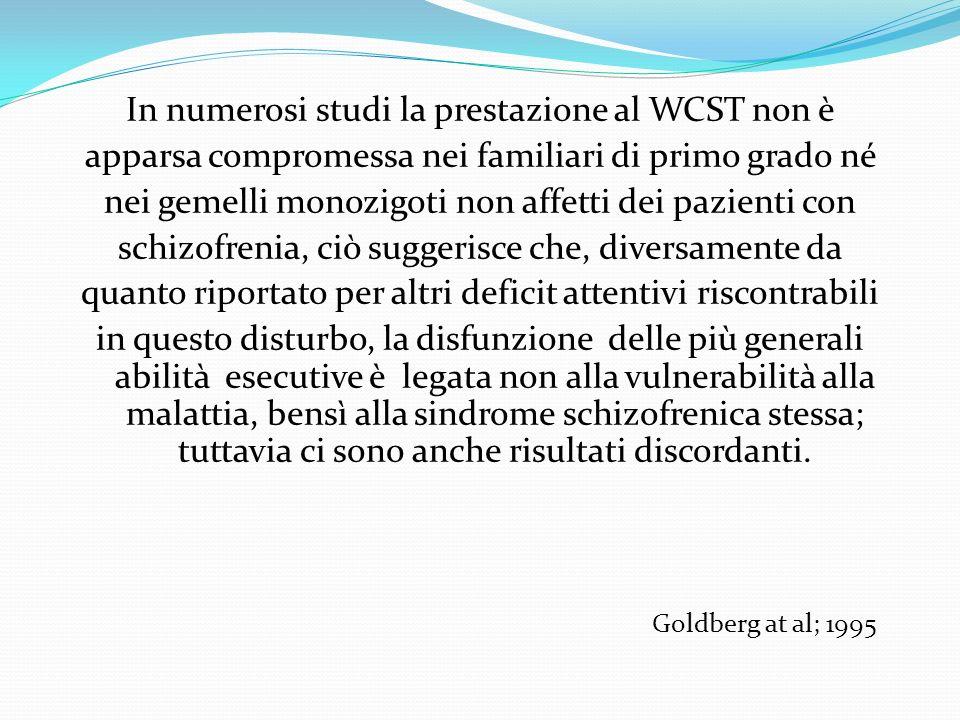 In numerosi studi la prestazione al WCST non è