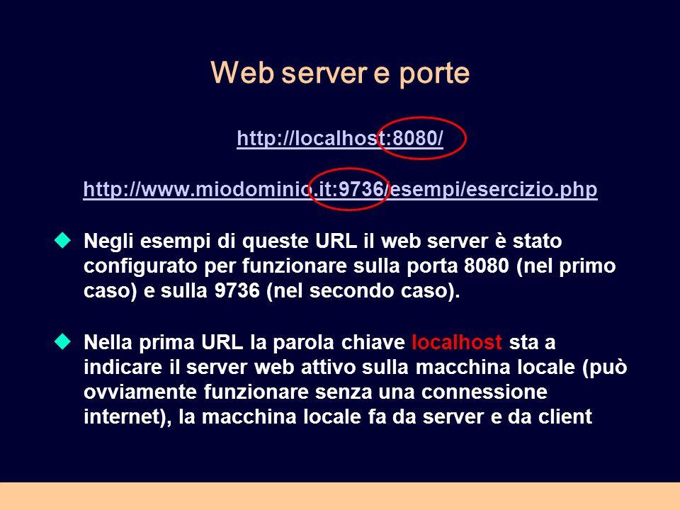 Web server e porte http://localhost:8080/
