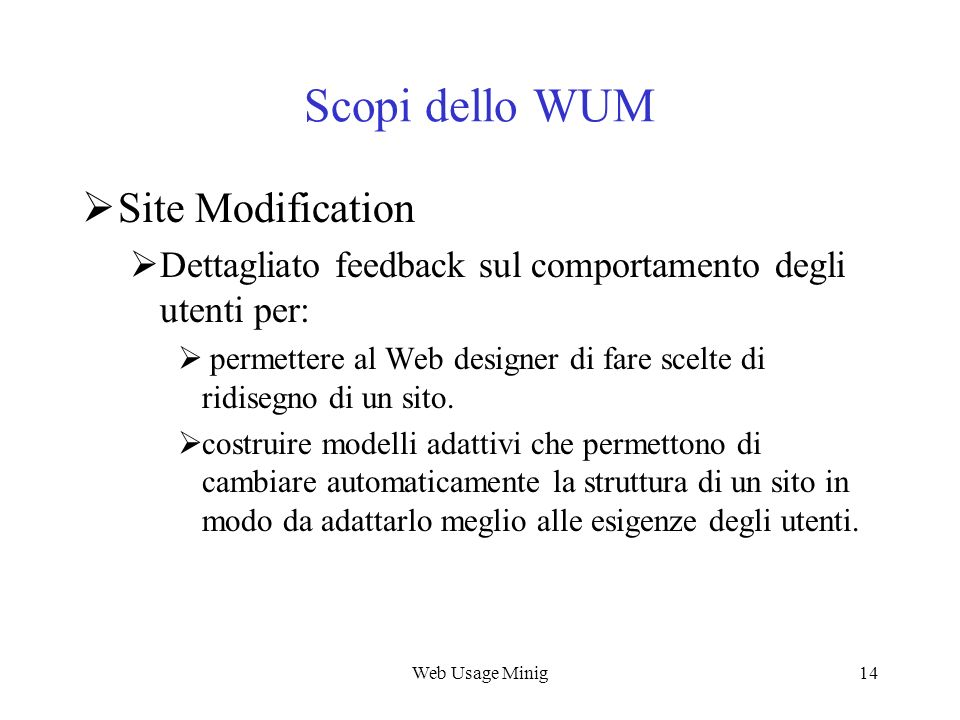 Scopi dello WUM Site Modification