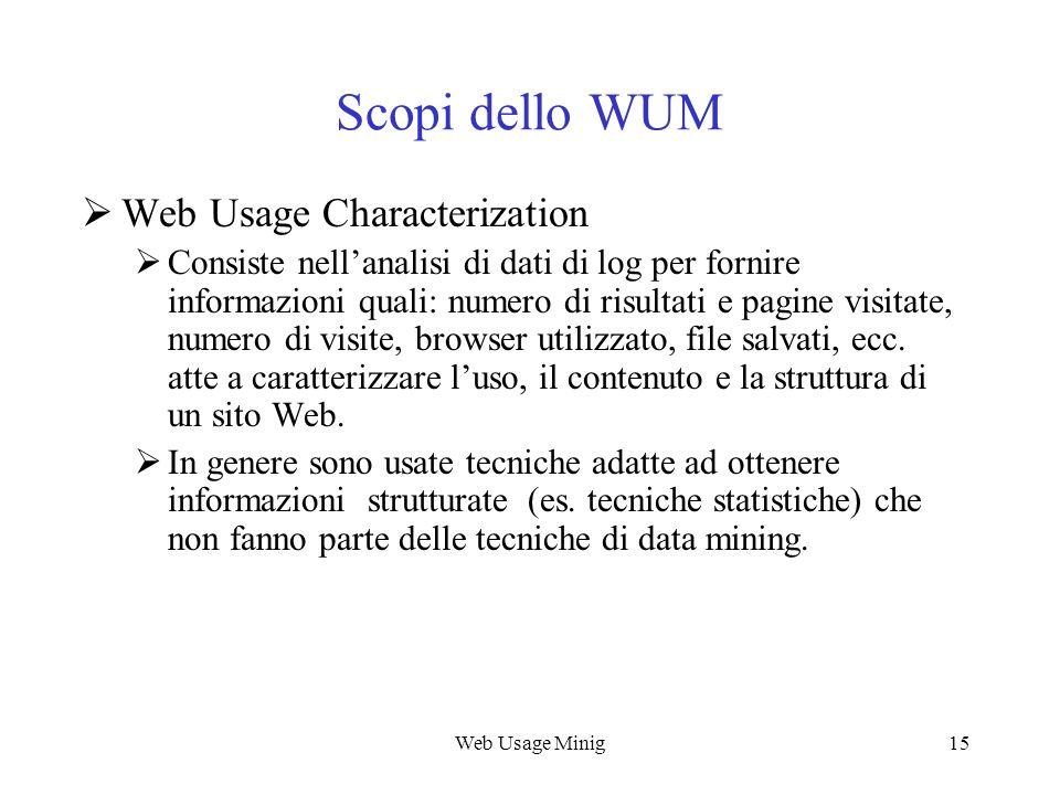 Scopi dello WUM Web Usage Characterization
