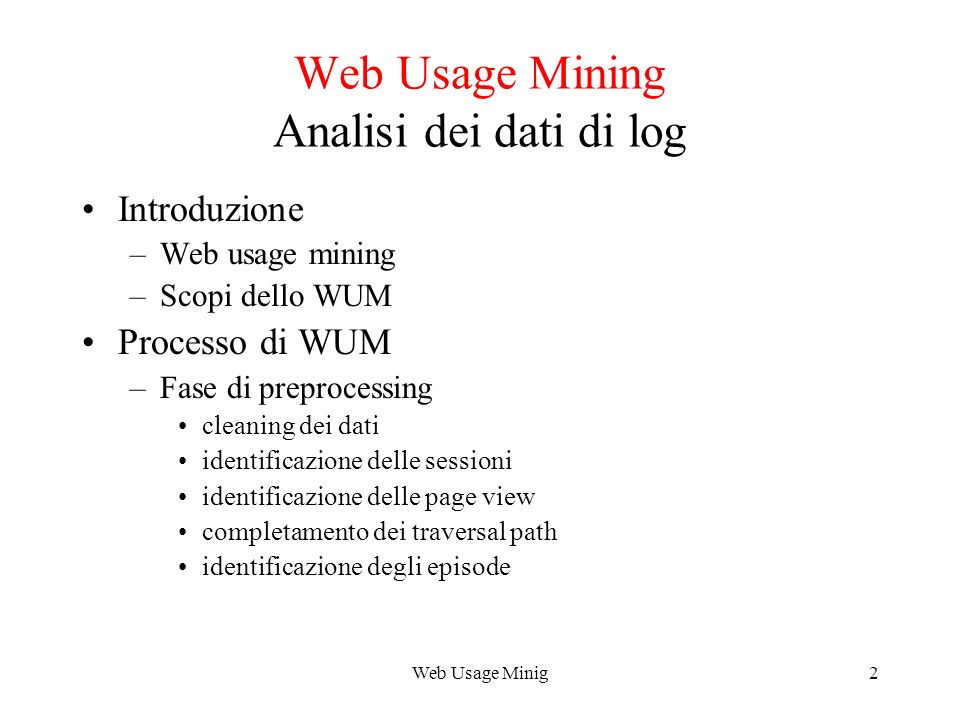 Web Usage Mining Analisi dei dati di log
