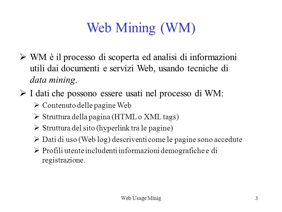 Web Usage Mining Web Mining (WM)