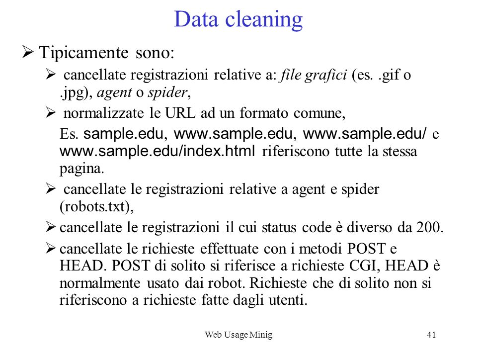 Data cleaning Tipicamente sono: