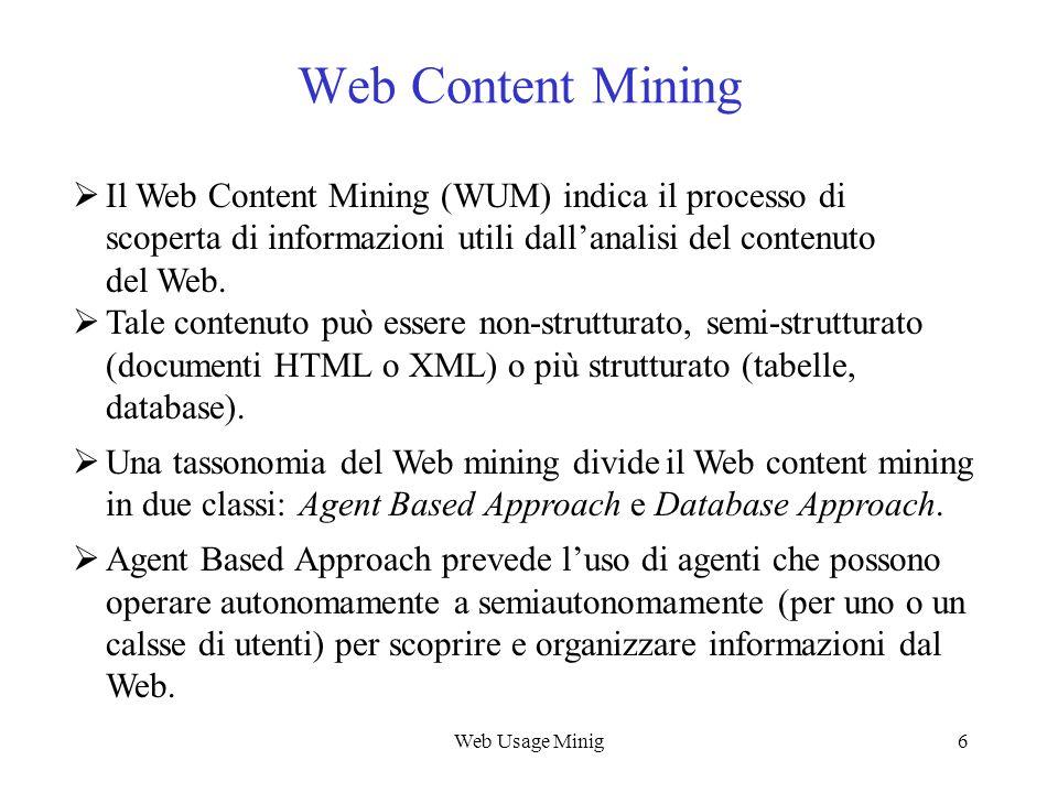 Web Content Mining Il Web Content Mining (WUM) indica il processo di