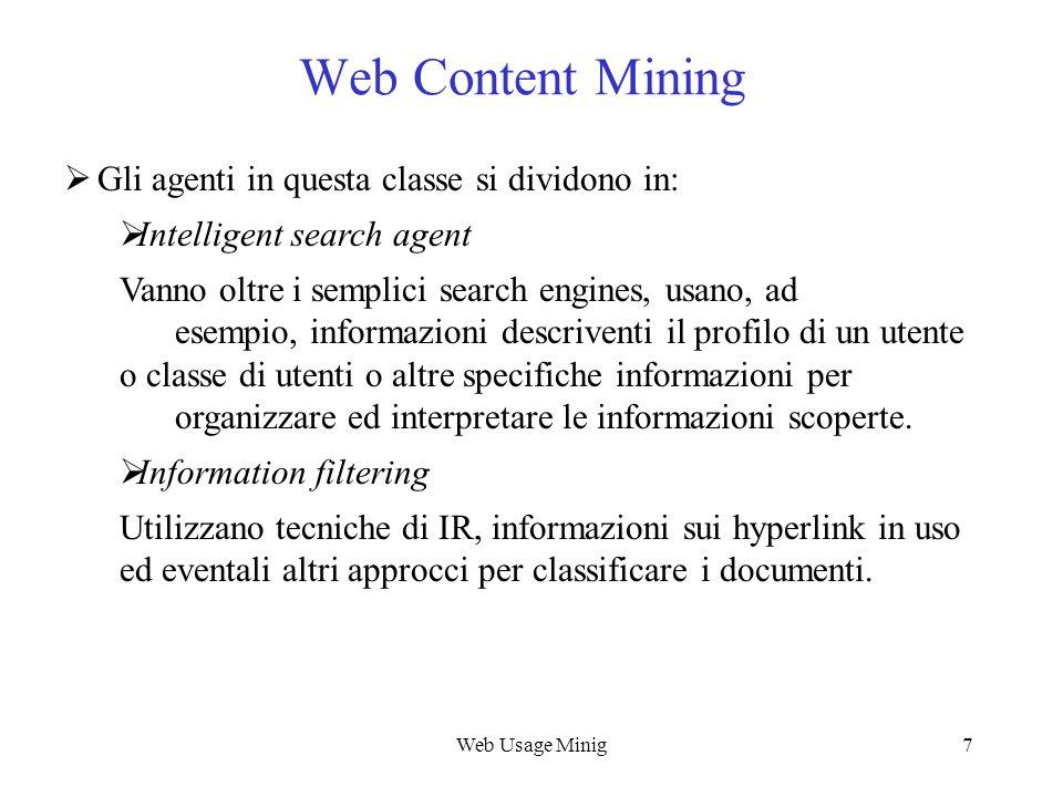 Web Content Mining Gli agenti in questa classe si dividono in: