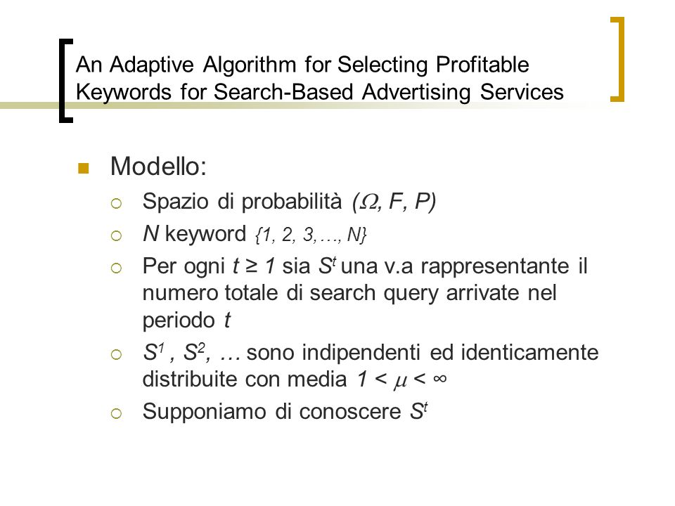An Adaptive Algorithm for Selecting Profitable Keywords for Search-Based Advertising Services