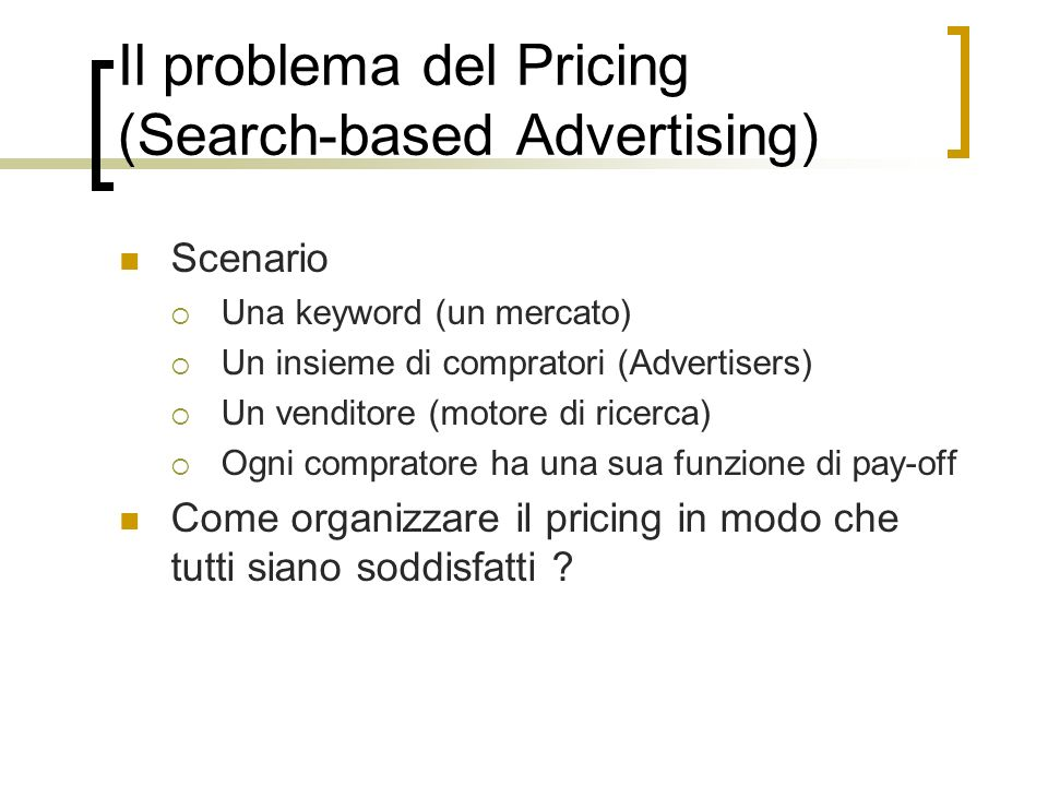 Il problema del Pricing (Search-based Advertising)