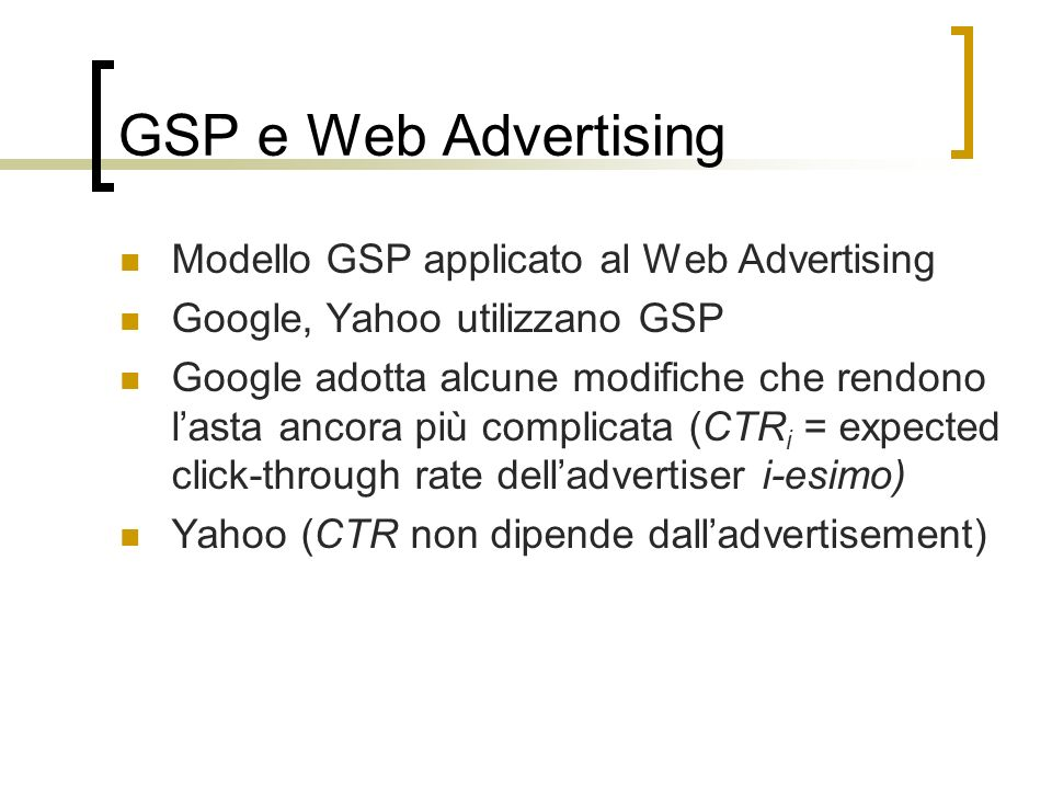 GSP e Web Advertising Modello GSP applicato al Web Advertising