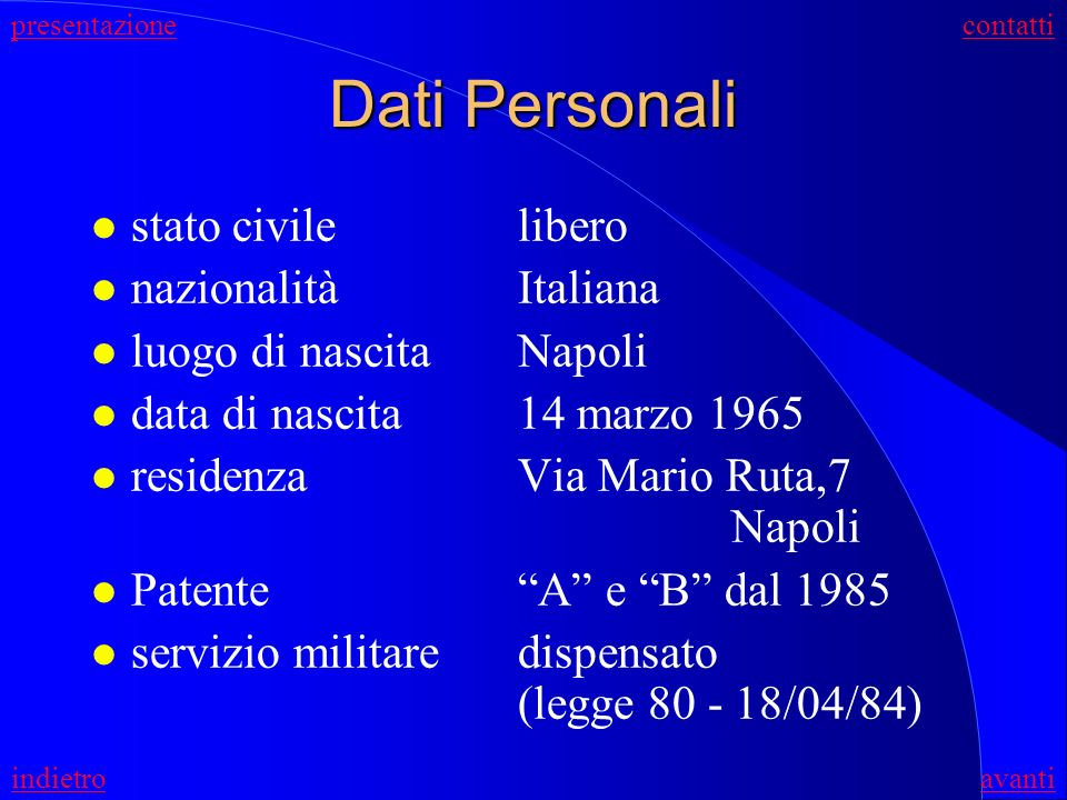 Dati Personali stato civile libero nazionalità Italiana