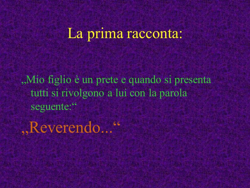 """""""Reverendo... La prima racconta:"""