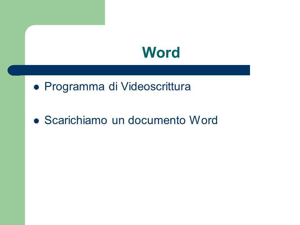 Word Programma di Videoscrittura Scarichiamo un documento Word