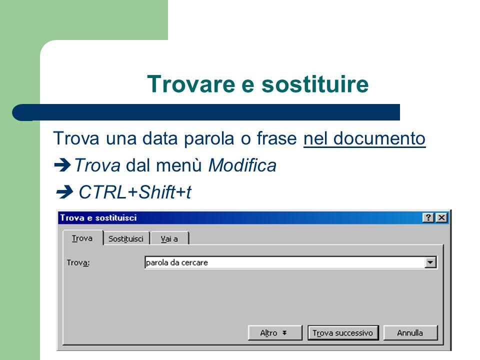 Trovare e sostituire Trova una data parola o frase nel documento