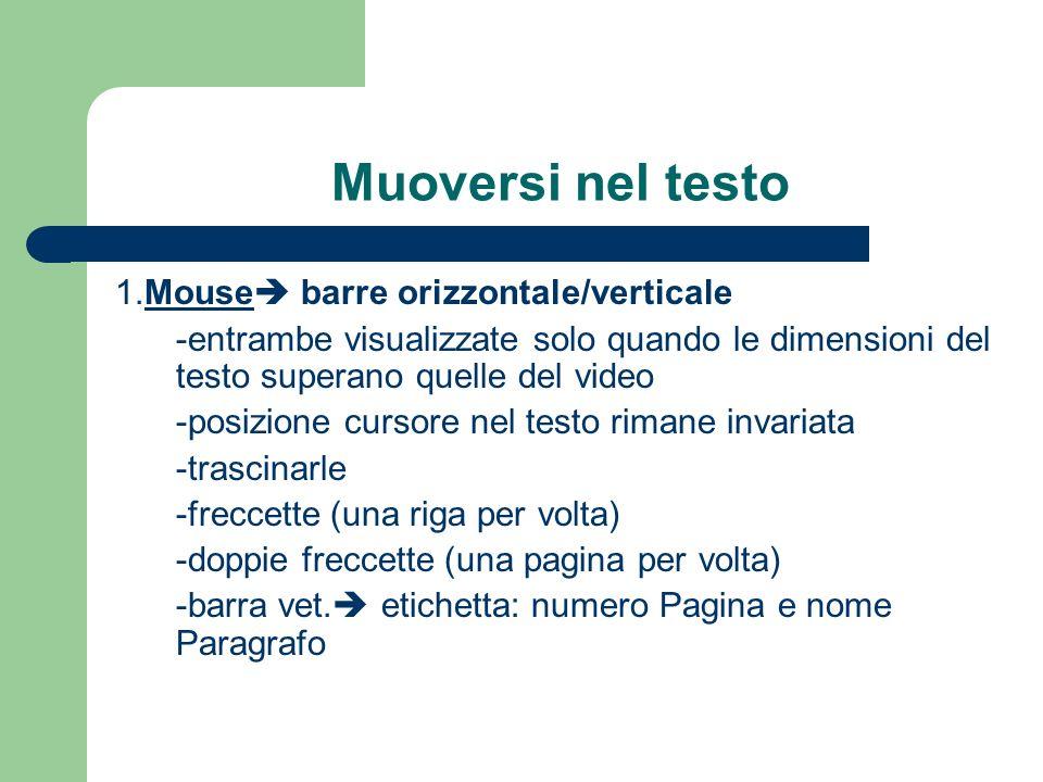 Muoversi nel testo 1.Mouse barre orizzontale/verticale