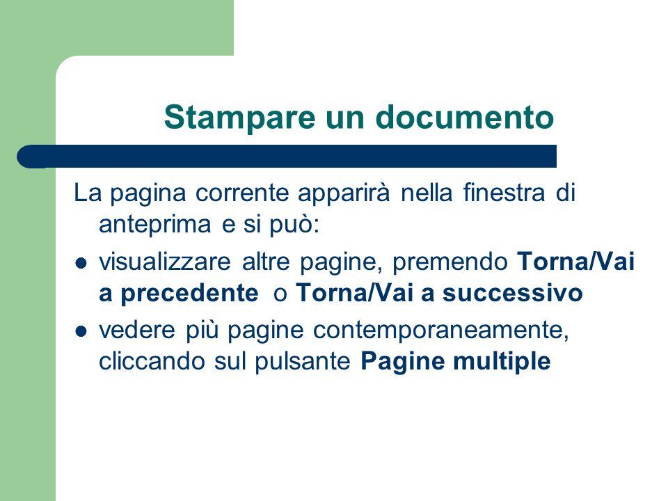 Stampare un documento La pagina corrente apparirà nella finestra di anteprima e si può: