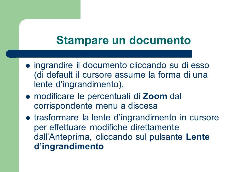 Stampare un documento ingrandire il documento cliccando su di esso (di default il cursore assume la forma di una lente d'ingrandimento),
