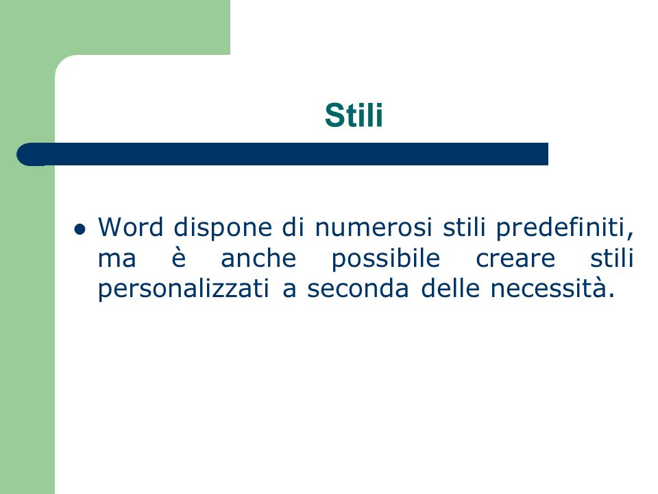Stili Word dispone di numerosi stili predefiniti, ma è anche possibile creare stili personalizzati a seconda delle necessità.