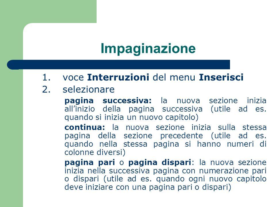 Impaginazione 1. voce Interruzioni del menu Inserisci 2. selezionare