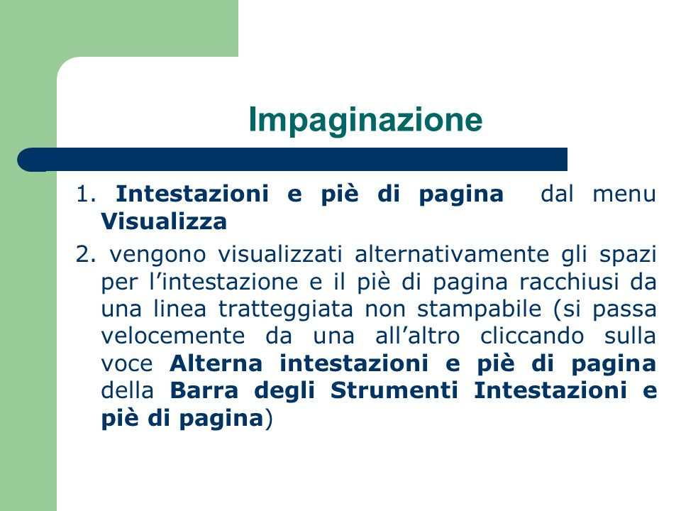 Impaginazione 1. Intestazioni e piè di pagina dal menu Visualizza