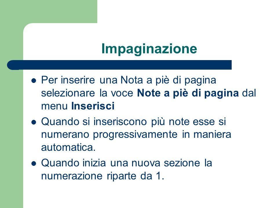 Impaginazione Per inserire una Nota a piè di pagina selezionare la voce Note a piè di pagina dal menu Inserisci.