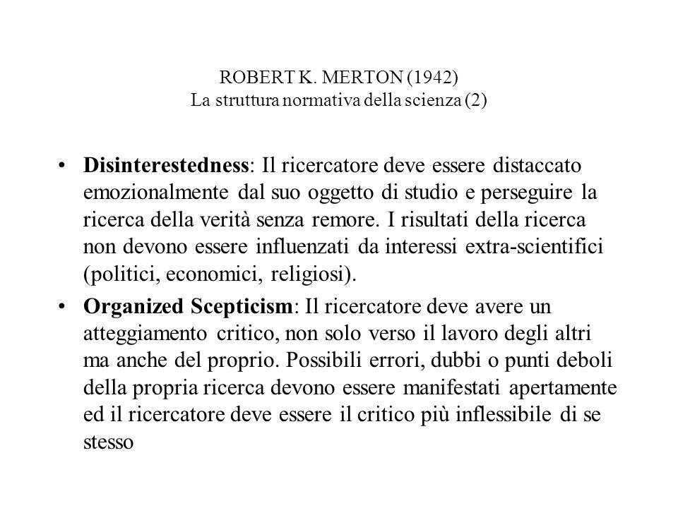 ROBERT K. MERTON (1942) La struttura normativa della scienza (2)