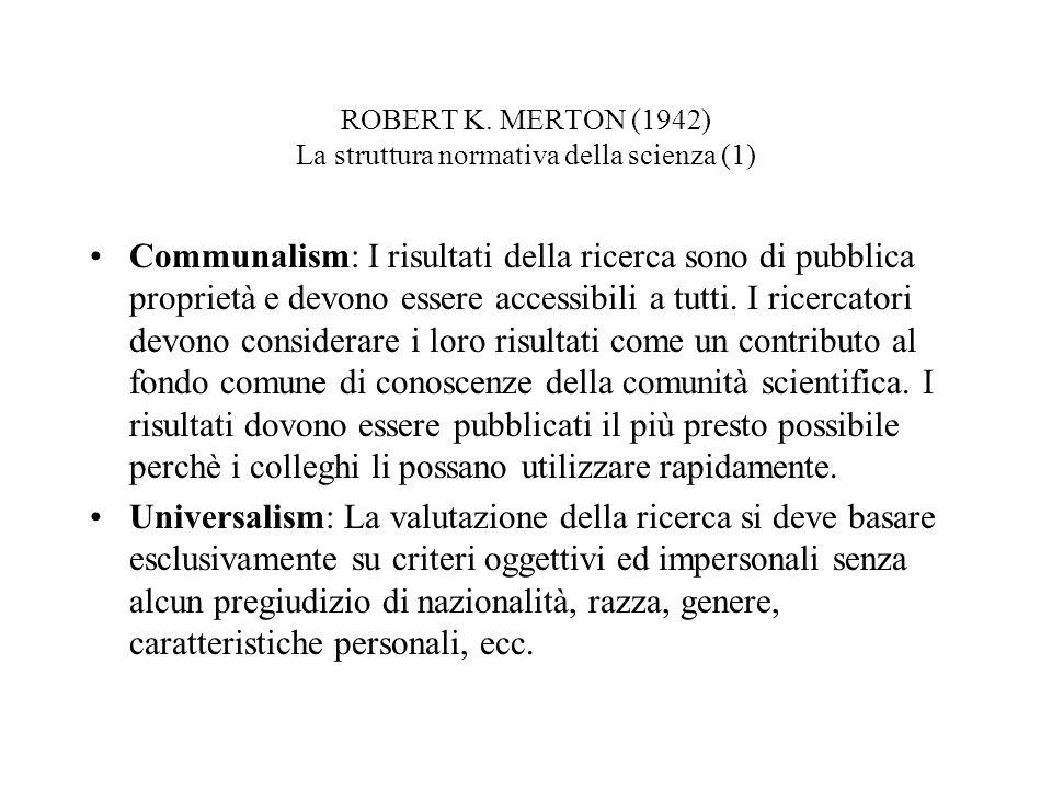 ROBERT K. MERTON (1942) La struttura normativa della scienza (1)