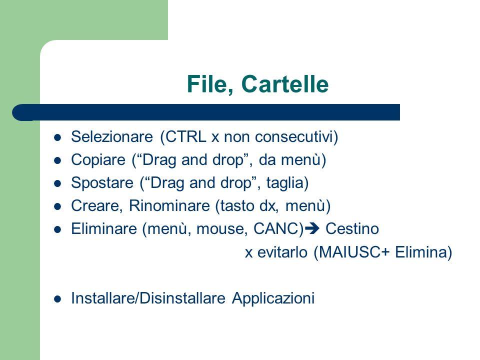 File, Cartelle Selezionare (CTRL x non consecutivi)